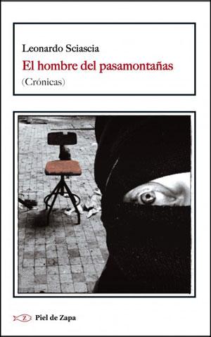 Leonardo Sciascia | El hombre del pasamontañas (Crónicas)