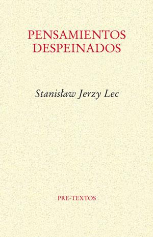 Stanisław Jerzy Lec | Pensamientos despeinados