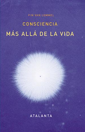 Pim van Lommel | Consciencia. Más allá de la vida