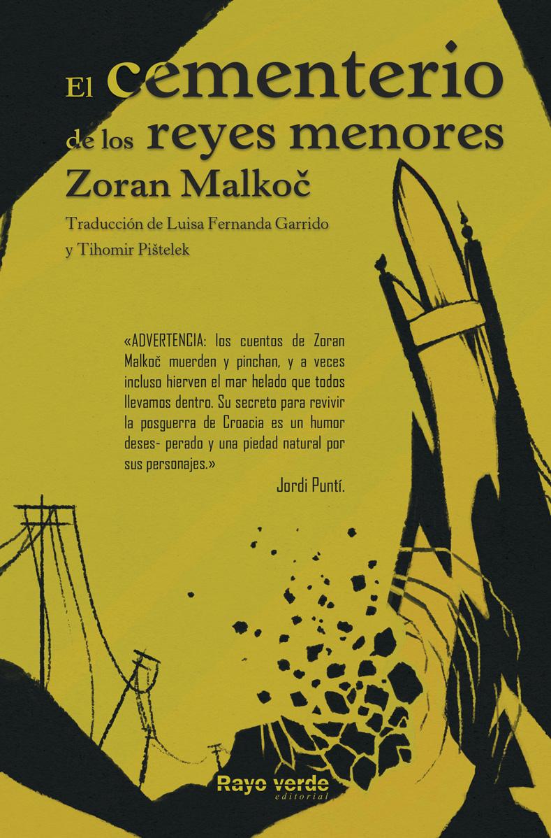 Zoran Malkoč | El cementerio de los reyes menores