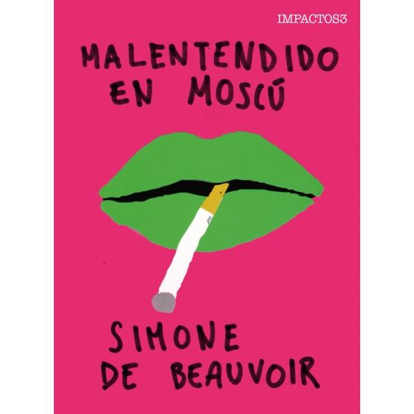Simone de Beauvoir | Malentendido en Moscú
