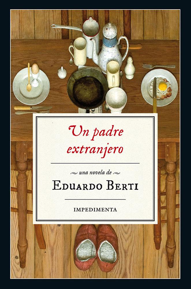 Eduardo Berti | Un padre extranjero