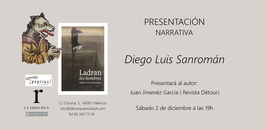 Presentación Ladran los hombres, de Diego Luis Sanromán, en Librería Ramón Llull