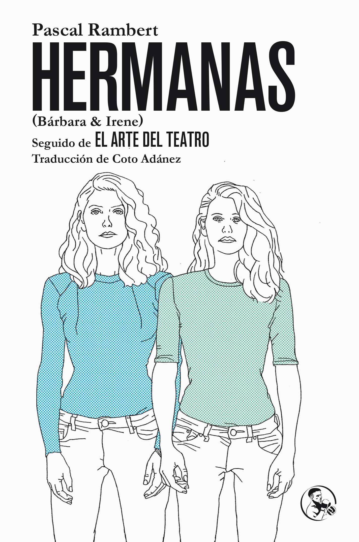 Pascal Rambert | Hermanas (Bárbara & Irene)