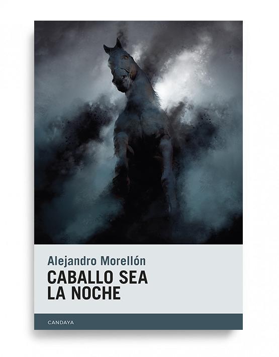 Alejandro Morellón   Caballo sea la noche